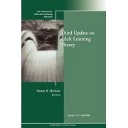 Third Update on Adult Learning Theory Fall 2008 by Adult and Continuing Education (Ace)