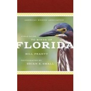 American Birding Association Field Guide to Birds of Florida by Bill Pranty