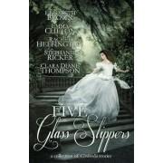 Five Glass Slippers by Anne Elisabeth Stengl