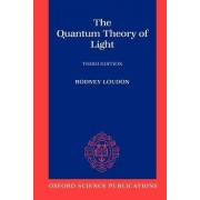 The Quantum Theory of Light by Professor of Theoretical Physics Department of Electronic Systems Engineering Rodney Loudon