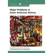 Major Problems in Asian American History by Lon Kurashige