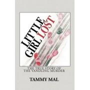 Little Girl Lost by Tammy Mal