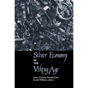 Silver Economy in the Viking Age by Gareth Wiliams
