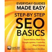 Step-By-Step Seo Basics: Expert Advice, Made Easy