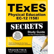 TExES (158) Physical Education EC-12 Exam Secrets Study Guide: TExES Test Review for the Texas Examinations of Educator Standards