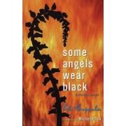 Some Angels Wear Black by Eli Coppola