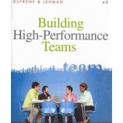 Building High-Performance Teams by Carol M Lehman