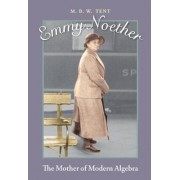 Emmy Noether by M. B. W. Tent