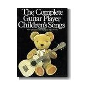 The Complete Guitar Player - Children's Songs: Children'S