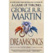 Dreamsongs, Volume I by George R R Martin