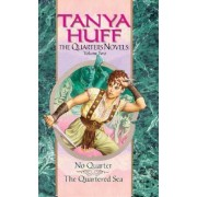 The Quarters Novels: No Quarter WITH The Quartered Sea v. 2 by Tanya Huff