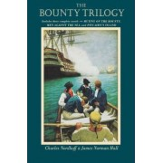 Bounty Trilogy: Mutiny on the Bounty, Men Against the Sea and Pitcairn's Island by Charles Nordhoff
