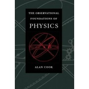 Observational Foundations of Physics by Sir Alan H. Cook