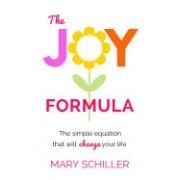 The Joy Formula: The Simple Equation That Will Change Your Life
