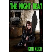 The Night Beat, a Necropolis Enforcement Files Novel by Gini Koch