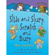 Slide and Slurp, Scratch and Burp by Brian P Cleary