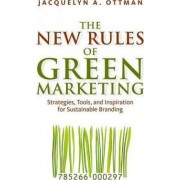 The New Rules of Green Marketing by Jacquelyn A. Ottman