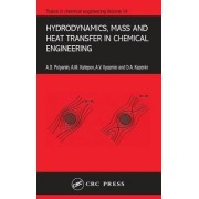 Hydrodynamics, Mass and Heat Transfer in Chemical Engineering by Andrei D. Polyanin