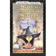 The Witch Who Was Afraid of Witches by Alice Low