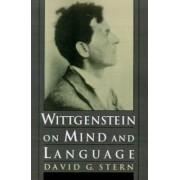 Wittgenstein on Mind and Language by David G. Stern