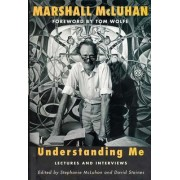 Understanding Me by Marshall McLuhan