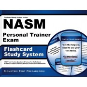 Flashcard Study System for the Nasm Personal Trainer Exam: Nasm Test Practice Questions and Review for the National Academy of Sports Medicine Board o