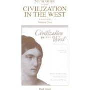Civilization in the West: Study Guide, (Combined Volume and Volume 2) by Mark A. Kishlansky