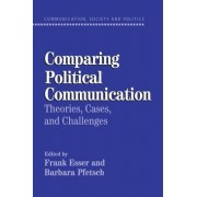 Comparing Political Communication by Frank Esser
