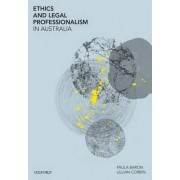 Ethics and Legal Professionalism in Australia by Paula Baron
