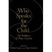 Who Speaks for the Child? by Willard Gaylin