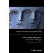 The Wiley-Blackwell Handbook of Schema Therapy by Michiel van Vreeswijk