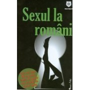 Sexul la romani: cele mai bune 30 de pozitii, replici de agatat sau startegii de dat pe spate