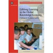Lifelong Learning in the Global Knowledge Economy by World Bank