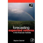 Forecasting Expected Returns in the Financial Markets by Stephen Satchell