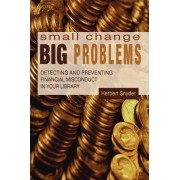 Small Change, Big Problems by Herbert Snyder