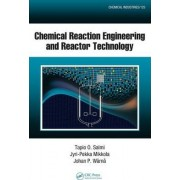 Chemical Reaction Engineering and Reactor Technology by Tapio O. Salmi