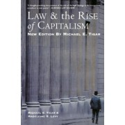 Law and the Rise of Capitalism by Michael E. Tigar