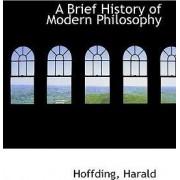 A Brief History of Modern Philosophy by Hoffding Harald