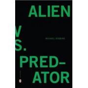 Alien Vs. Predator by Michael Robbins