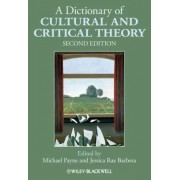 A Dictionary of Cultural and Critical Theory by Michael Payne