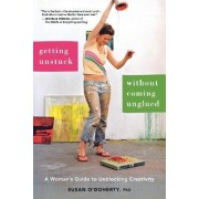 Getting Unstuck without Coming Unglued by Susan O'Doherty