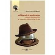 Militarul şi societatea. Relaţiile civil-militare la începutul mileniului al III-lea