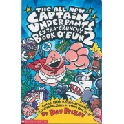 The Captain Underpants Extra-Crunchy Book O'Fun 2: Bk. 2 by Dav Pilkey
