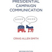 Presidential Campaign Communication by Craig Allen Smith