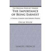 The Importance of Being Earnest: 4-act Version by Oscar Wilde
