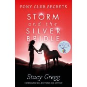 Storm and the Silver Bridle by Stacy Gregg