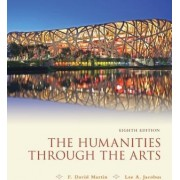 Humanities Through the Arts by David Martin F