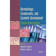 Dermatologic, Cosmeceutic, and Cosmetic Development by Kenneth A. Walters