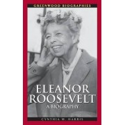 Eleanor Roosevelt by Cynthia M. Harris