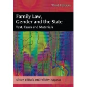 Family Law, Gender and the State by Alison Diduck